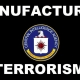 Governments Manufactured Terrorism